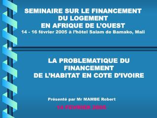 SEMINAIRE SUR LE FINANCEMENT DU LOGEMENT EN AFRIQUE DE L'OUEST