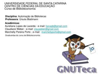 UNIVERSIDADE FEDERAL DE SANTA CATARINA CENTRO DE CI�NCIAS DA EDUCA��O Curso de Biblioteconomia
