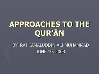 APPROACHES TO THE QUR AN