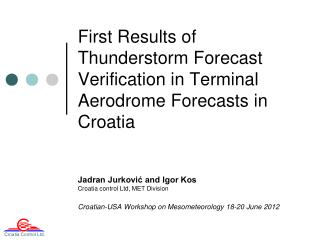 First R esults of Thunderstorm Forecast Verification in Terminal Aerodrome Forecast s  in Croatia