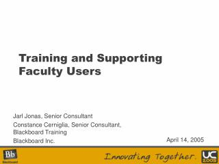 Training and Supporting Faculty Users