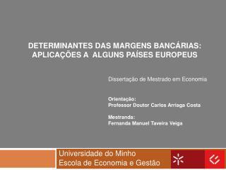 Determinantes das Margens Banc rias: Aplica  es a  Alguns Pa ses Europeus