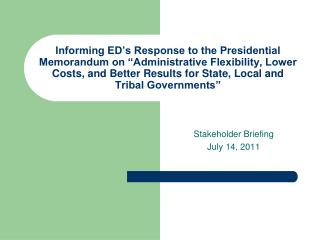 Informing ED s Response to the Presidential Memorandum on  Administrative Flexibility, Lower Costs, and Better Results f