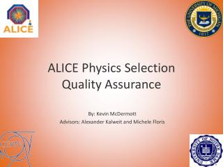 ALICE Physics Selection  Quality Assurance