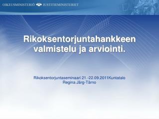 Rikoksentorjuntahankkeen valmistelu ja arviointi.