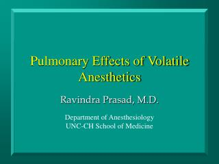 Pulmonary Effects of Volatile Anesthetics