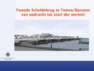 Tweede Scheldebrug te Temse/Bornem : van opdracht tot start der werken
