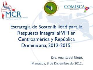 Dra. Ana Isabel Nieto, Managua, 3 de Diciembre de 2012 .