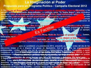 La Imaginación al Poder Propuesta para un Programa Político / Campaña Electoral 2012