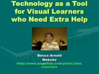 Technology as a Tool for Visual Learners who Need Extra Help