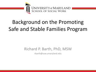 Background on the Promoting Safe and Stable Families Program