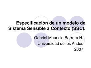 Especificación de un modelo de Sistema Sensible a Contexto (SSC).