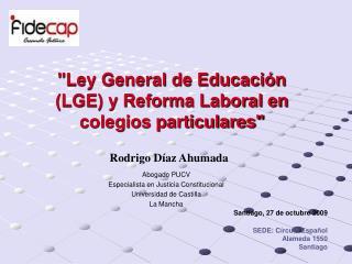 """""""Ley General de Educación (LGE) y Reforma Laboral en colegios particulares"""""""