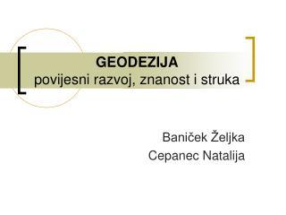 GEODEZIJA povijesni razvoj, znanost i struka