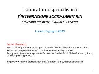 Laboratorio specialistico  l' integrazione  socio- sanitaria Contributo prof. Daniela Teagno