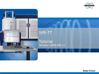 SPE-TT Tutorial Version 2009-08-11