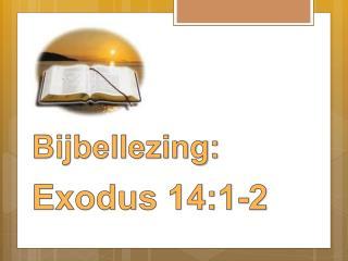 Bijbellezing:  Exodus 14:1-2