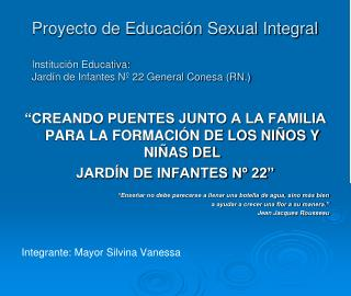 Proyecto de Educaci n Sexual Integral  Instituci n Educativa:  Jard n de Infantes N  22 General Conesa RN.