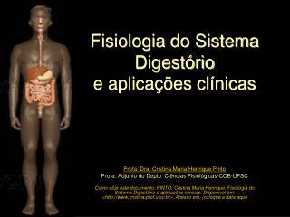 Fisiologia do Sistema Digest�rio  e aplica��es cl�nicas