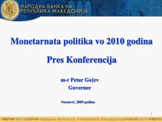 Monetarnata politika vo 2010 godina Pres Konferencija