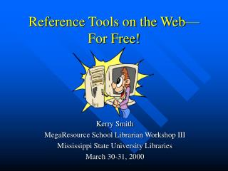 Reference Tools on the Web—For Free!