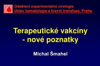 Oddělení experimentální virologie Ústav hematologie a krevní transfuze, Praha
