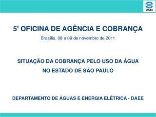 5 ª  OFICINA DE AGÊNCIA E COBRANÇA Brasília, 08 e 09 de novembro de 2011