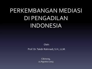 PERKEMBANGAN MEDIASI DI PENGADILAN INDONESIA