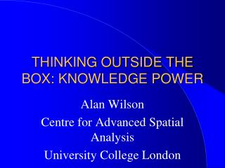 THINKING OUTSIDE THE BOX: KNOWLEDGE POWER