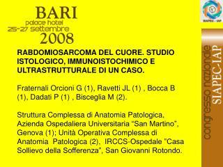RABDOMIOSARCOMA DEL CUORE. STUDIO ISTOLOGICO, IMMUNOISTOCHIMICO E ULTRASTRUTTURALE DI UN CASO.