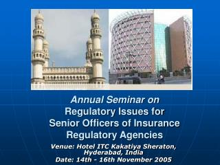 Annual Seminar on Regulatory Issues for  Senior Officers of Insurance Regulatory Agencies