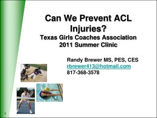 Can We Prevent ACL Injuries? Texas Girls Coaches Association  2011 Summer Clinic