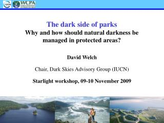 The dark side of parks Why and how should natural darkness be managed in protected areas?