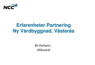 Erfarenheter Partnering Ny Vårdbyggnad, Västerås