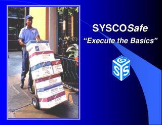 SYSCOSafe   Execute the Basics