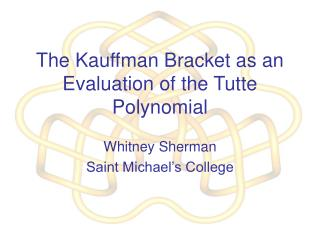 The Kauffman Bracket as an Evaluation of the Tutte Polynomial