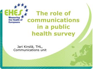 The role of communications in a public health survey