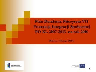 Plan Działania Priorytetu VII Promocja Integracji Społecznej PO KL 2007-2013  na rok 2010