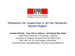 Stimulation for Cooperation in Ad Hoc Networks: Beyond Nuglets