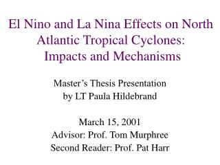 El Nino and La Nina Effects on North Atlantic Tropical Cyclones:  Impacts and Mechanisms