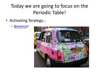 Today we are going to focus on the Periodic Table!