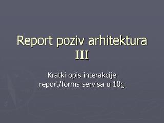 Report poziv arhitektura III