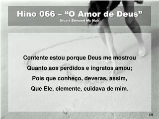 """Hino 066 – """"O Amor de Deus"""" Stuart Edmund Mc Nair"""