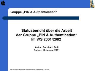 """Gruppe """"PIN & Authentication"""""""