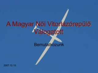 A Magyar N?i Vitorl�z�rep�l? V�logatott