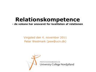 Relationskompetence - de voksne har ansvaret for kvaliteten af relationen