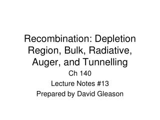 Recombination: Depletion Region, Bulk, Radiative, Auger, and Tunnelling