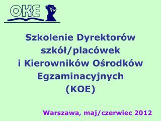 Szkolenie Dyrektorów szkół/placówek i Kierowników Ośrodków Egzaminacyjnych (KOE)