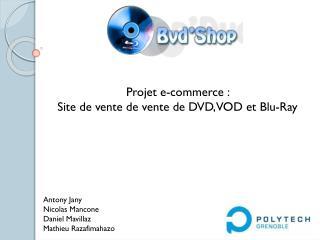 Projet e-commerce :  Site de vente de vente de DVD, VOD et  Blu -Ray