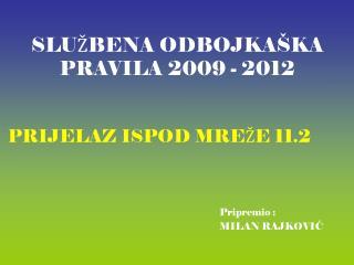 SLUŽBENA ODBOJKAŠKA PRAVILA 2009 - 2012
